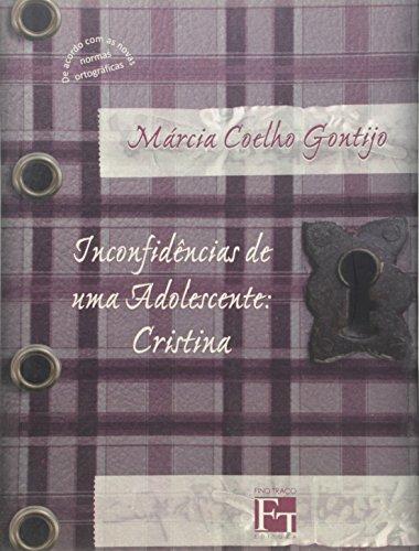 Inconfidencias De Uma Adolescente - Cristina, livro de Marcia Coelho Gontijo