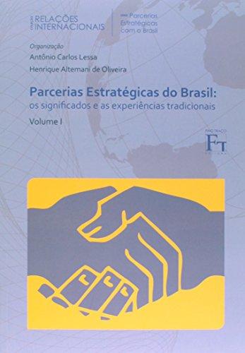 Parcerias Estrategicas Do Brasil: Os Significados E As Experiencias Tradicionais, livro de Henrique Altemani