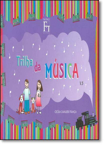 Trilha da Música - Vol.5, livro de Cecilia Cavalieri França