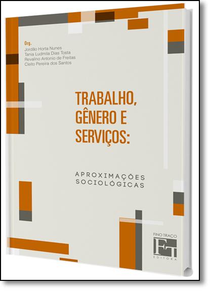Trabalho, Gêneros e Serviços: Aproximações Sociológicas, livro de Jordão Horta Nunes