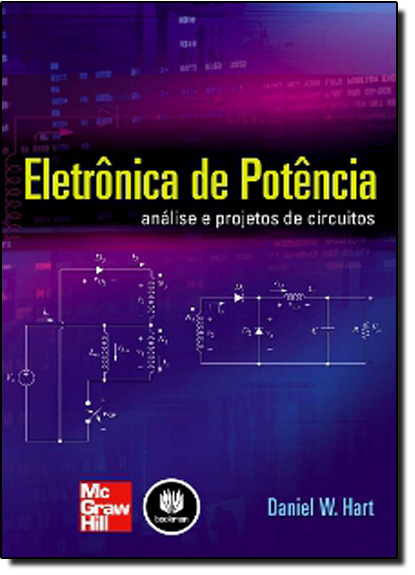 Eletronica de Potencia: Analise e Projetos de Circuitos, livro de Daniel W. Hart