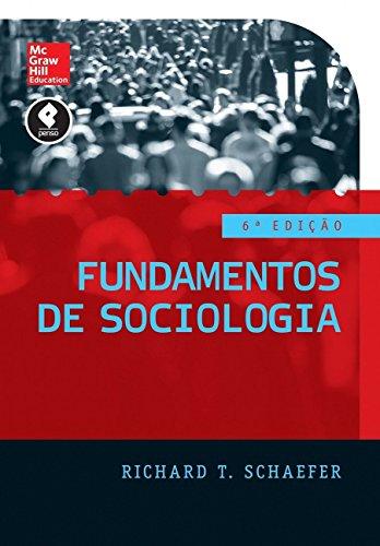 Fundamentos de Sociologia - 6 Ed., livro de Richard T. Schaefer