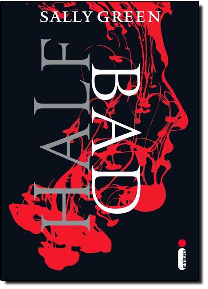 Half Bad - Vol.1 - Série Meia-vida, livro de Sally Green
