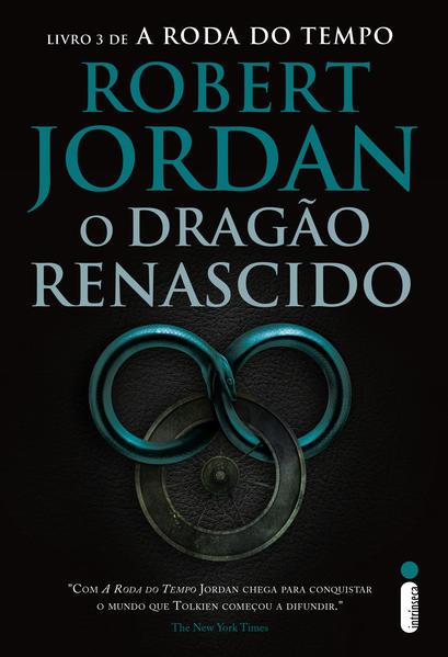 Dragão Renascido, O - Vol.3 - Série A Roda do Tempo, livro de Robert Jordan