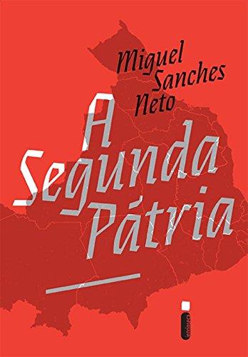 Segunda Pátria, A, livro de Miguel Sanches Neto