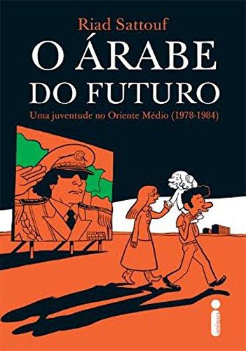 Árabe do Futuro, O: Uma Juventude no Oriente Médio (1978-1984) - Vol.1, livro de Riad Sattouf