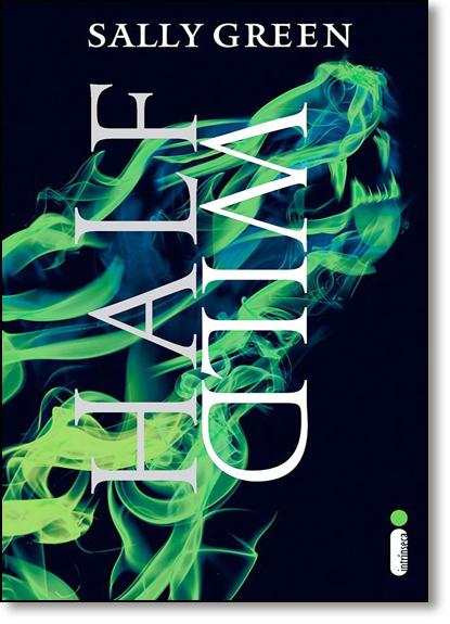 Half Wild - Vol.2 - Série Meia-vida, livro de Sally Green