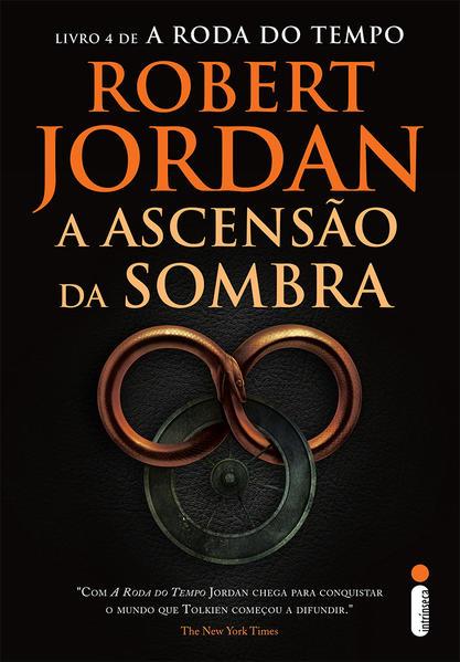 Ascensão Da Sombra, A - Vol.4 - Série A Roda do Tempo, livro de Robert Jordan