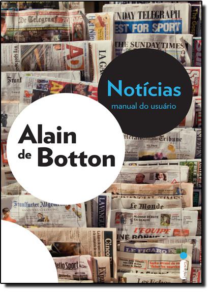 Notícias: Manual do Usuário, livro de Alain de Botton
