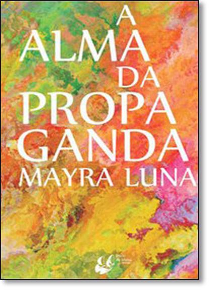 Alma da Propaganda, A, livro de Mayra Luna