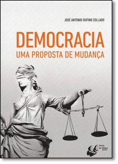 Democracia: Uma Proposta de Mudança, livro de José Antonio Rufino Collado