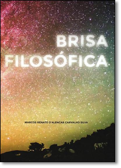 Brisa Filosófica, livro de Marcos Renato Dalencar Carvalho Silva