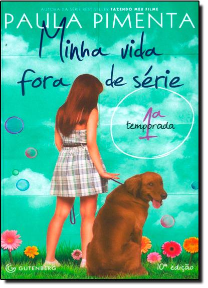 Minha Vida Fora de Série - 1ª Temporada, livro de Paula Pimenta