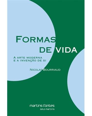 Formas de vida: A arte moderna e a invenção de si, livro de Bourriaud, Nicolas