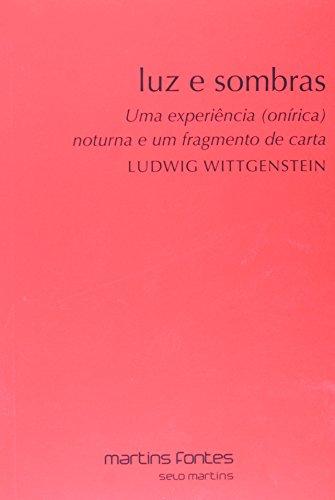 Luz e sombras - Uma experiência (onírica) noturna e um fragmento de carta, livro de Ludwig Wittgenstein