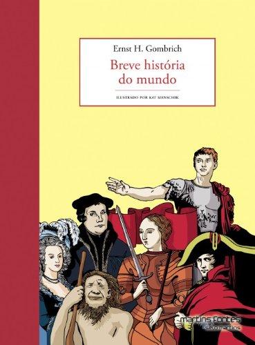Breve história do mundo - Ilustrado, livro de Ernst H. Gombrich