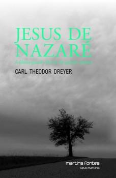 Jesus de Nazaré: a última grande obra de um grande cineasta, livro de Carl Theodor Dreyer