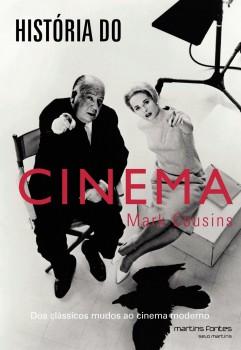 História do cinema - Dos clássicos mudos ao cinema moderno, livro de Mark Cousins