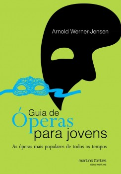 Guia de óperas para jovens - As óperas mais populares de todos os tempos, livro de Arnold Werner-Jensen