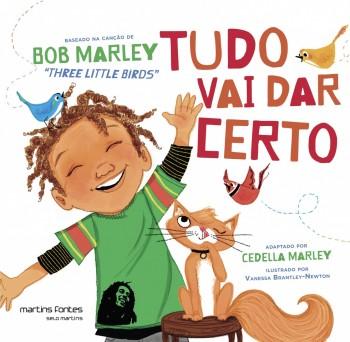 "Tudo vai dar certo - Baseado na canção de Bob Marley ""Three Little Birds"", livro de Bob Marley, Cedella Marley"