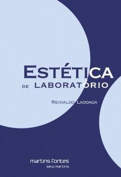 Estética de laboratório, livro de Reinaldo Laddaga
