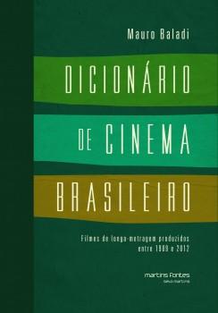 Dicionário de cinema brasileiro - Filmes de longa-metragem produzidos entre 1909 e 2012, livro de Mauro Baladi