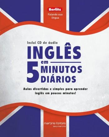 Inglês em 5 minutos diários + CD - Aulas divertidas e simples para aprender inglês em poucos minutos!, livro de Berlitz