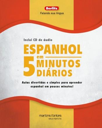 Espanhol em 5 minutos diários + CD - Aulas divertidas e simples para aprender espanhol em poucos minutos!, livro de Berlitz