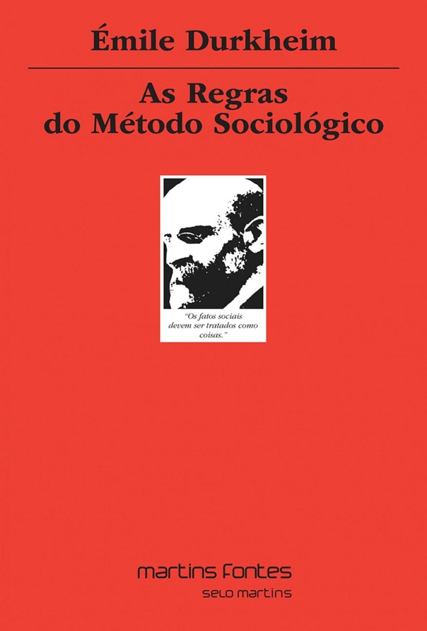 As regras do método sociológico - 4ª edição, livro de Émile Durkheim