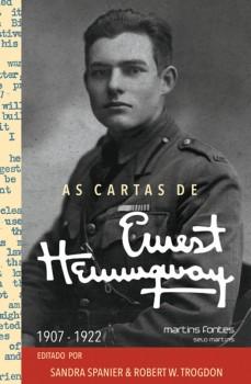 As cartas de Ernest Hemingway - 1907-1922, livro de Sandra Spanier, Robert W. Trogdon