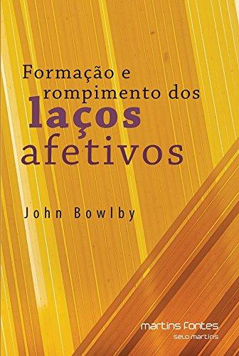 Formação e Rompimento dos Laços Afetivos, livro de John Bowlby