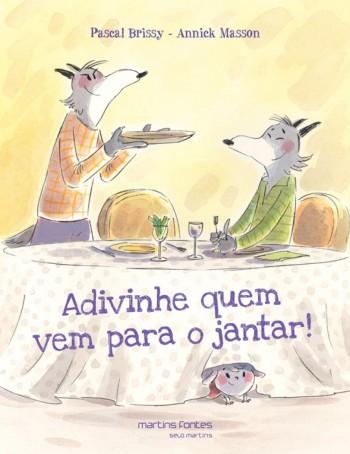Adivinhe quem vem para o jantar!, livro de Pascal Brissy