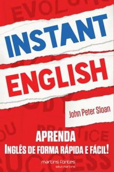 Instant English - Aprenda inglês de forma rápida e fácil!, livro de John Peter Sloan