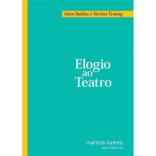 Elogio ao Teatro, livro de Alain Badiou, Nicolas Truong