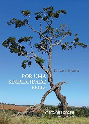 Por Uma Simplicidade Feliz, livro de Pierre Rabhi