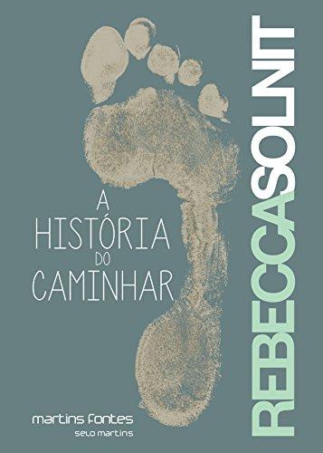 História do Caminhar, A, livro de Rebbeca Solnit