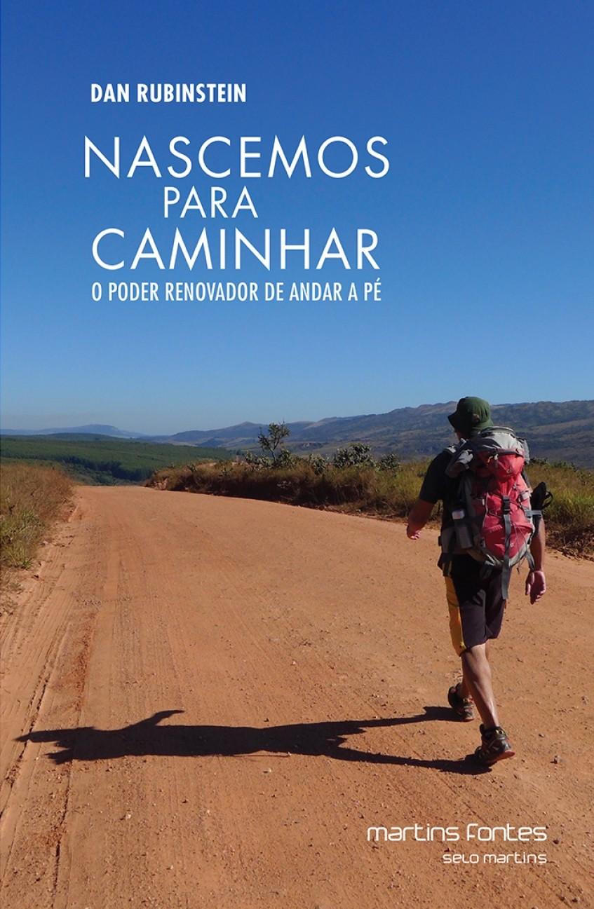 Nascemos para caminhar - o poder renovador de andar a pé, livro de Dan Rubinstein