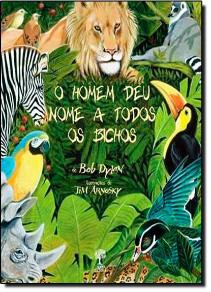 Homem Deu Nome a Todos os Bichos, O, livro de Bob Dylan