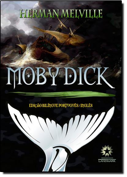 Moby Dick - Edição Bilíngue, livro de Herman Melville