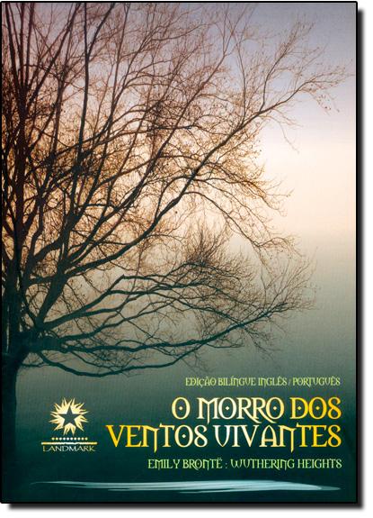Morro dos Ventos Uivantes, O - Wuthering Heights - Edição Bilíngue - Edição Bilíngue Inglês - Português, livro de Emily Bronte