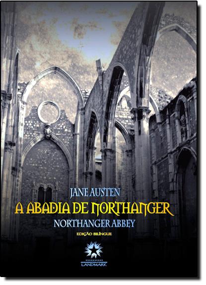 Abadia de Northanger, A - Edição Bilíngue de Luxo em Capa Dura, livro de Jane Austen