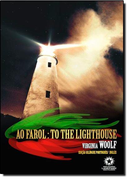Ao Farol: To The Lighthouse - Português - Inglês, livro de Virginia Woolf