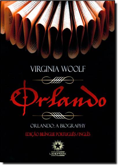 Orlando: Orlando A Biography - Edição Bilíngue - Português - Inglês, livro de Virginia Woolf