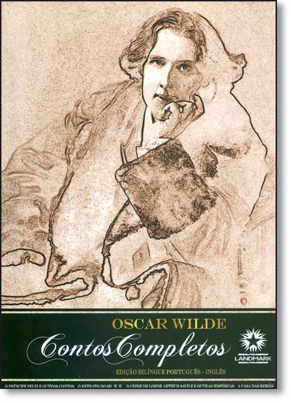 Contos Completos - Edição Bilíngue Português - Inglês - Edição de Luxo, livro de Oscar Wilde