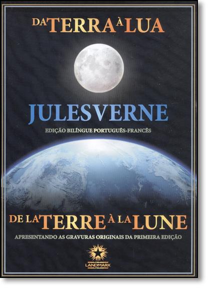 Da Terra a Lua: De La Terre À La Lune, livro de Jules Verne