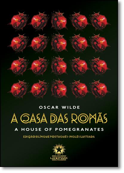 Casa das Romãs, A: The House Of Pomegranates, livro de Oscar Wilde
