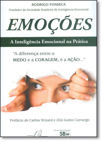 Emoções: A Inteligência Emocional na Prática!, livro de Rodrigo Fonseca