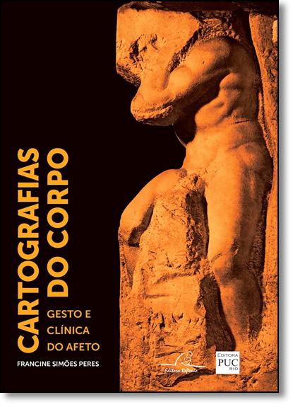 Cartografias do Corpo: Gesto e Clínica do Afeto, livro de Francine Simões Peres