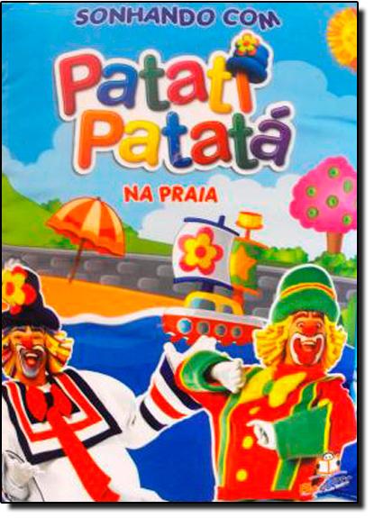 Sonhando com Patati Patatá: Na Praia -Livro Travesseiro, livro de Patati | Patata