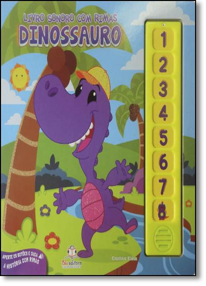 Dinossauro - Coleção Livro Sonoro com Rimas, livro de Cristina Klein